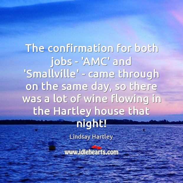 The confirmation for both jobs – 'AMC' and 'Smallville' – came through Image