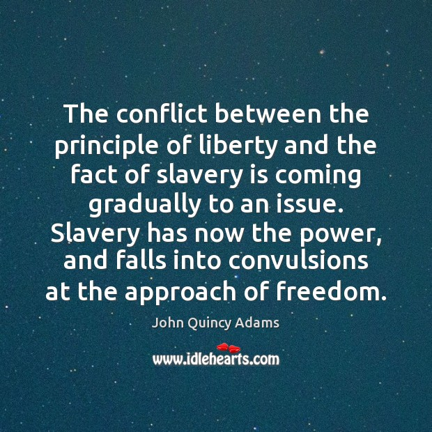 The conflict between the principle of liberty and the fact of slavery Image