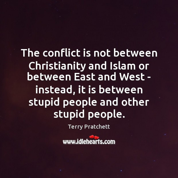 The conflict is not between Christianity and Islam or between East and Image