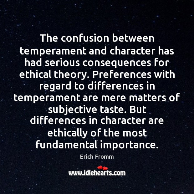 Image, The confusion between temperament and character has had serious consequences for ethical