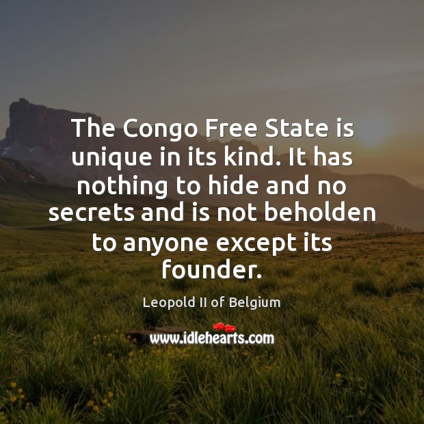 Image, The Congo Free State is unique in its kind. It has nothing