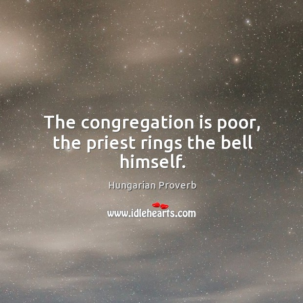 Image, The congregation is poor, the priest rings the bell himself.