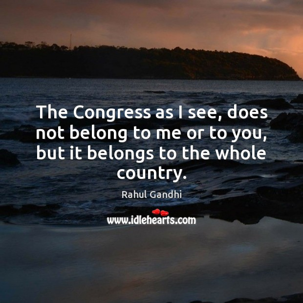 The Congress as I see, does not belong to me or to Image