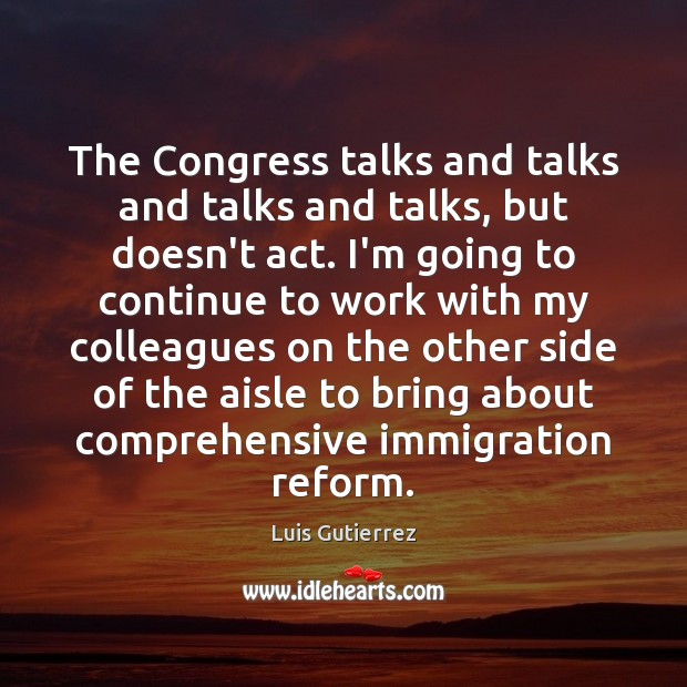 The Congress talks and talks and talks and talks, but doesn't act. Image
