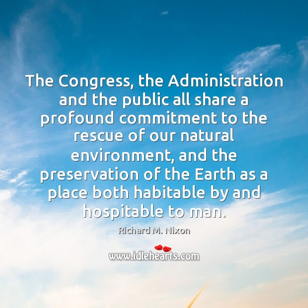 Image, The Congress, the Administration and the public all share a profound commitment