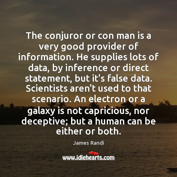 The conjuror or con man is a very good provider of information. Image