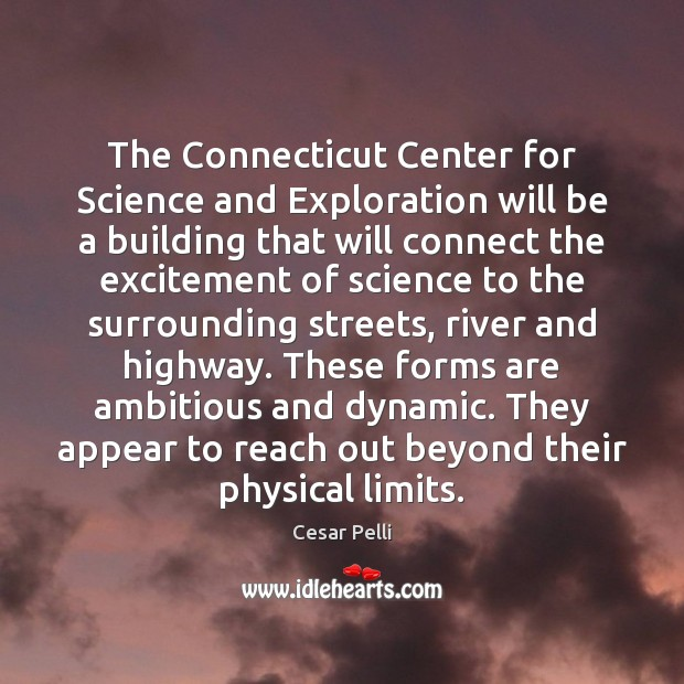 The Connecticut Center for Science and Exploration will be a building that Image