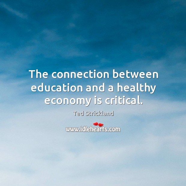 The connection between education and a healthy economy is critical. Image