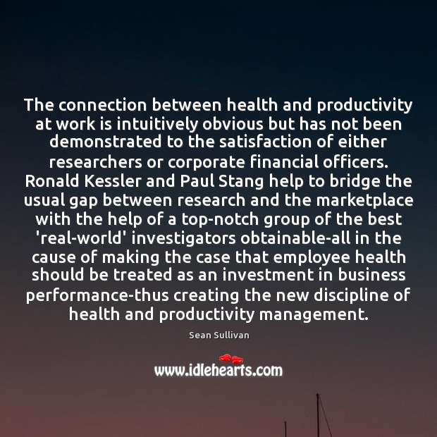The connection between health and productivity at work is intuitively obvious but Image