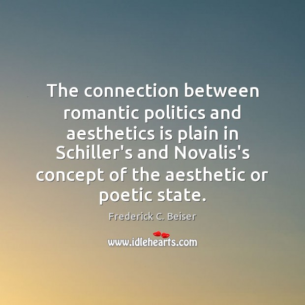 Image, The connection between romantic politics and aesthetics is plain in Schiller's and
