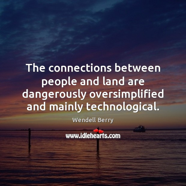 Image, The connections between people and land are dangerously oversimplified and mainly technological.