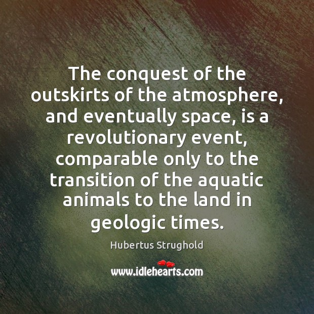 Image, The conquest of the outskirts of the atmosphere, and eventually space, is