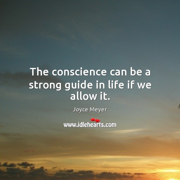 Image, The conscience can be a strong guide in life if we allow it.