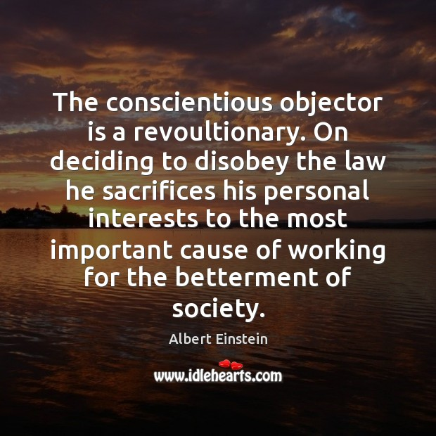 Image, The conscientious objector is a revoultionary. On deciding to disobey the law