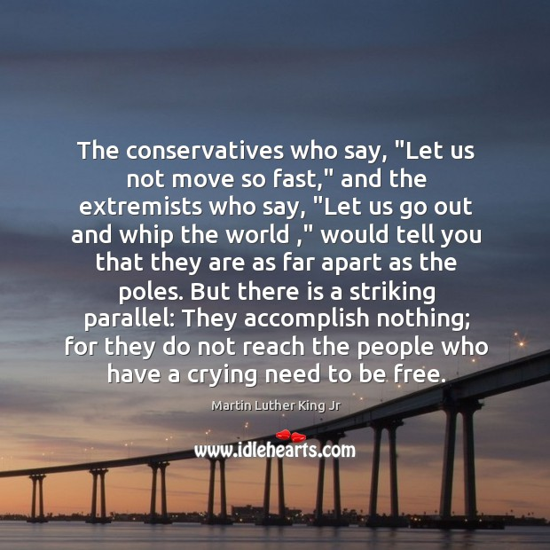 """The conservatives who say, """"Let us not move so fast,"""" and the Image"""