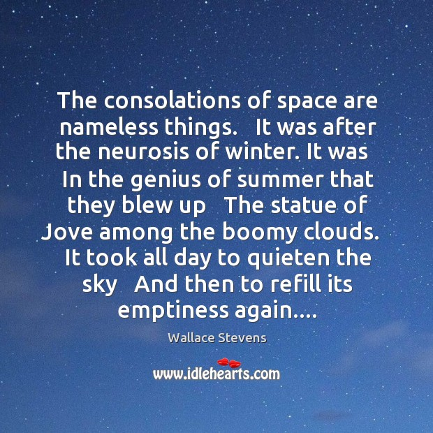 The consolations of space are nameless things.   It was after the neurosis Image