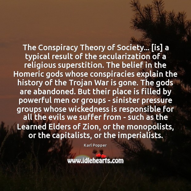 The Conspiracy Theory of Society… [is] a typical result of the secularization War Quotes Image