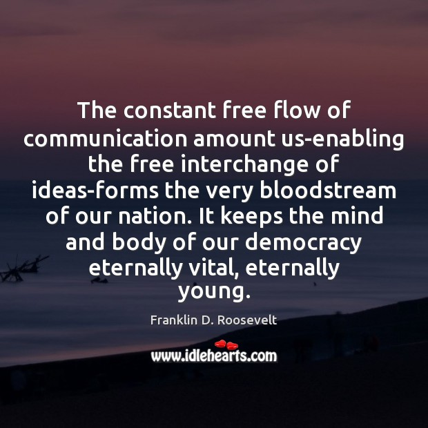 Image, The constant free flow of communication amount us-enabling the free interchange of