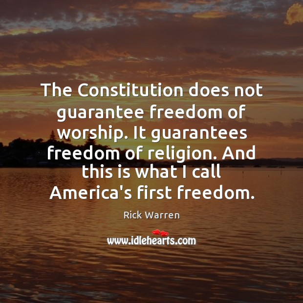 The Constitution does not guarantee freedom of worship. It guarantees freedom of Image