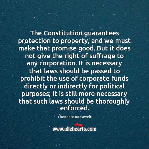 Image, The Constitution guarantees protection to property, and we must make that promise