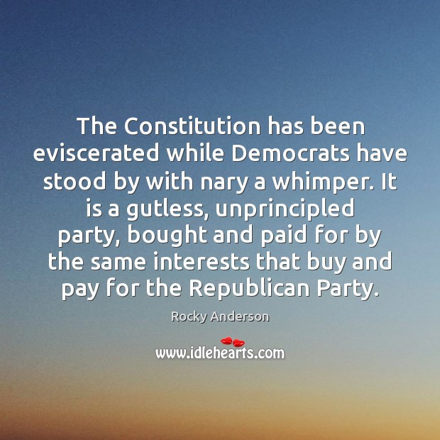 The Constitution has been eviscerated while Democrats have stood by with nary Image