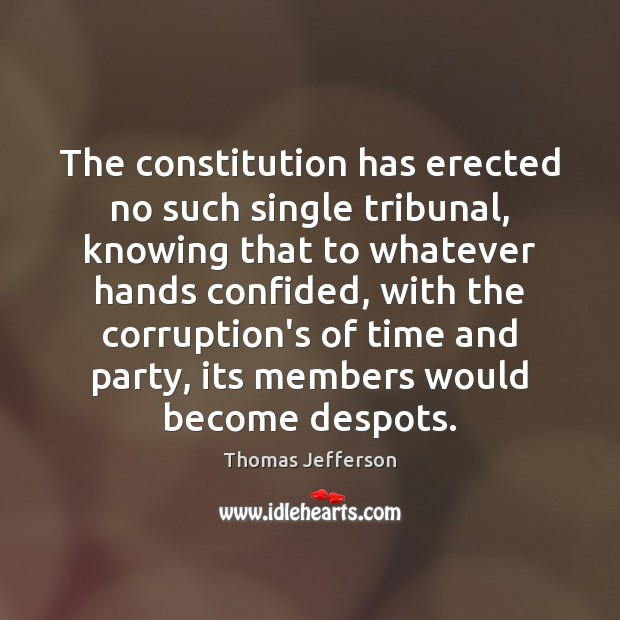 The constitution has erected no such single tribunal, knowing that to whatever Image