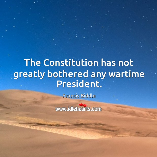The constitution has not greatly bothered any wartime president. Image