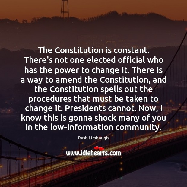 Image, The Constitution is constant. There's not one elected official who has the