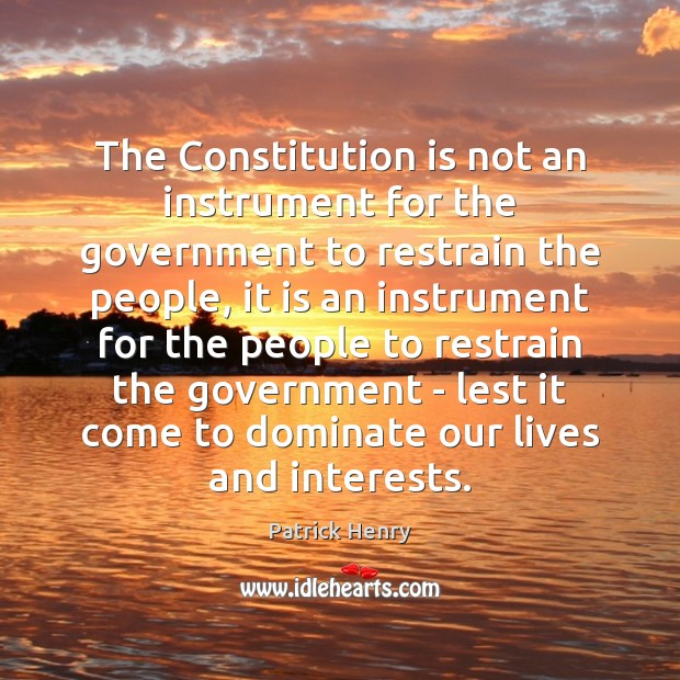 Image, The Constitution is not an instrument for the government to restrain the