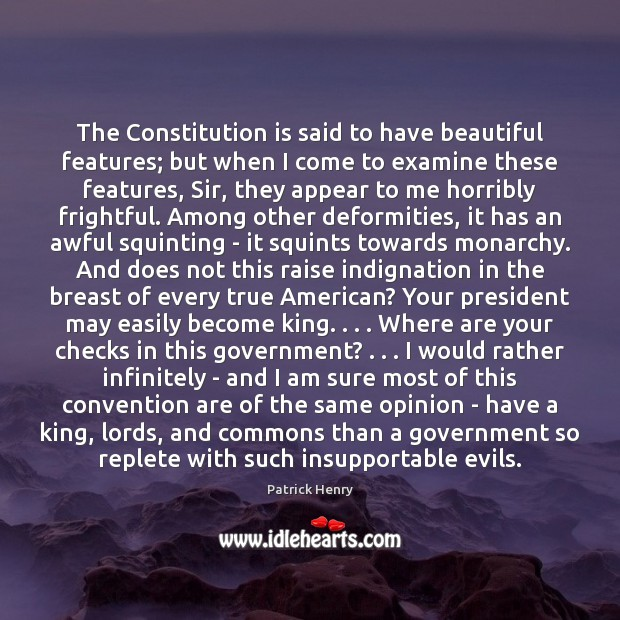 The Constitution is said to have beautiful features; but when I come Image