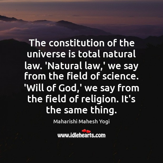 The constitution of the universe is total natural law. 'Natural law,' Image