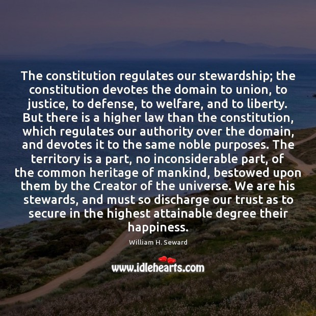 Image, The constitution regulates our stewardship; the constitution devotes the domain to union,