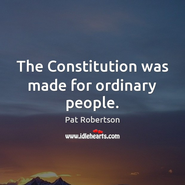 The Constitution was made for ordinary people. Image