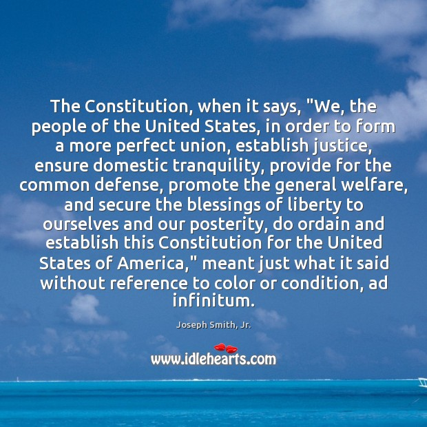 """The Constitution, when it says, """"We, the people of the United States, Image"""