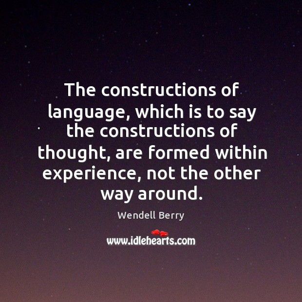 The constructions of language, which is to say the constructions of thought, Image