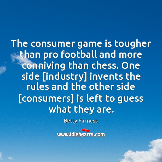 Image, The consumer game is tougher than pro football and more conniving than