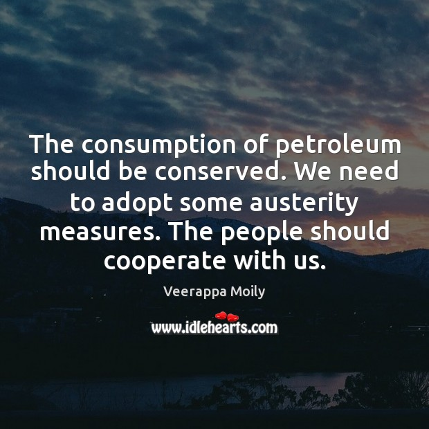 The consumption of petroleum should be conserved. We need to adopt some Image