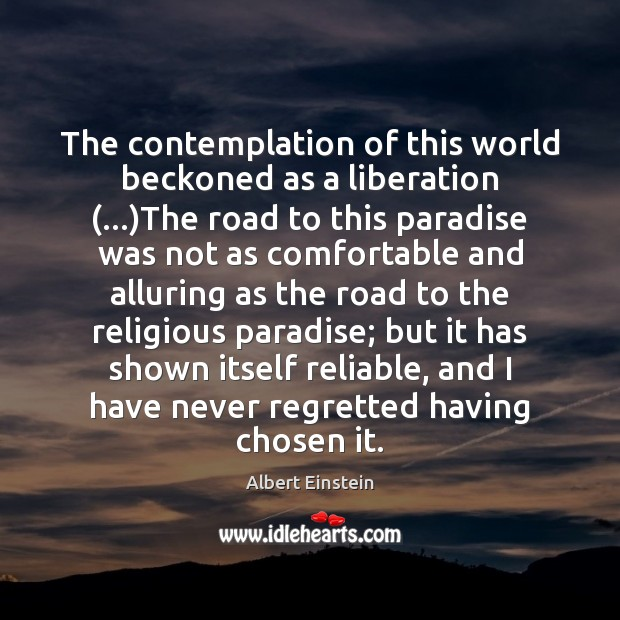 Image, The contemplation of this world beckoned as a liberation (…)The road to