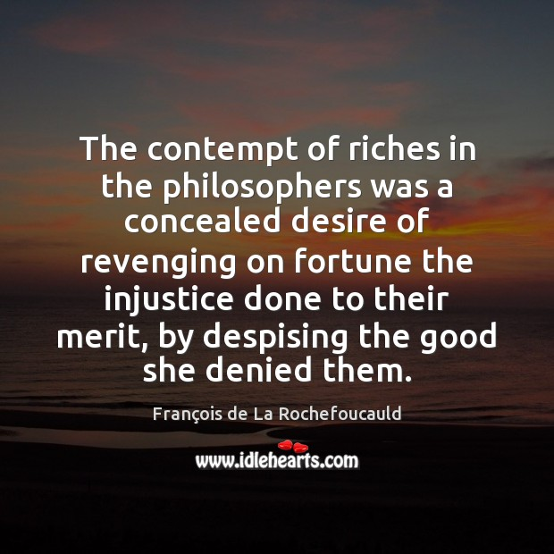 Image, The contempt of riches in the philosophers was a concealed desire of