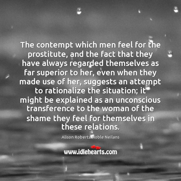Image, The contempt which men feel for the prostitute, and the fact that