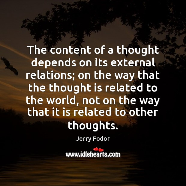 The content of a thought depends on its external relations; on the Image