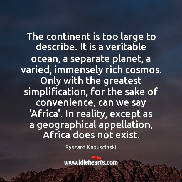 The continent is too large to describe. It is a veritable ocean, Image