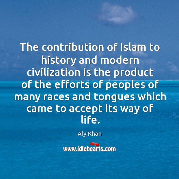 Image, The contribution of islam to history and modern civilization is the product of the