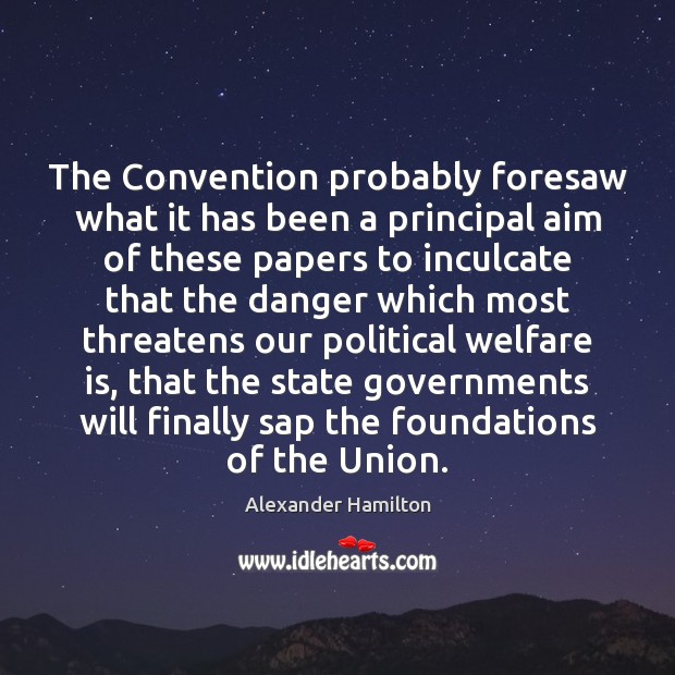 The Convention probably foresaw what it has been a principal aim of Image