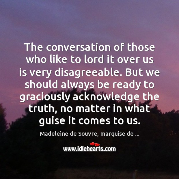 The conversation of those who like to lord it over us is Image