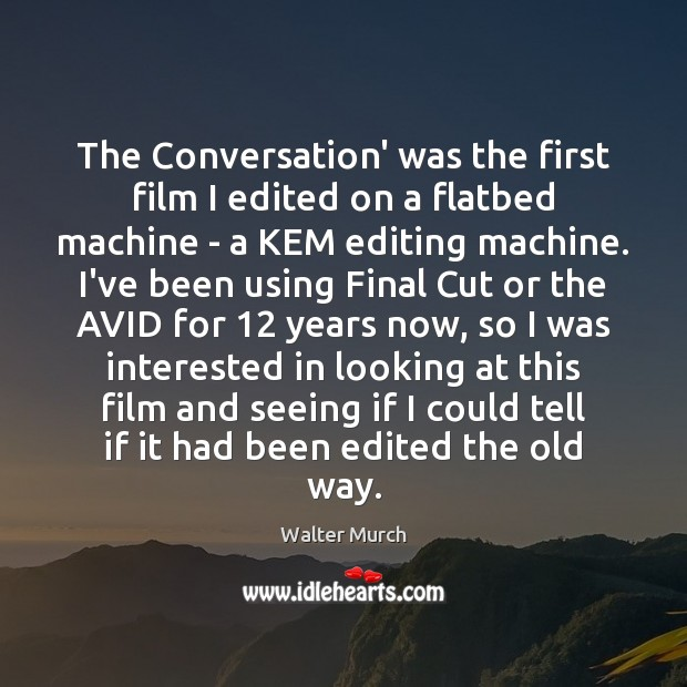 The Conversation' was the first film I edited on a flatbed machine Image