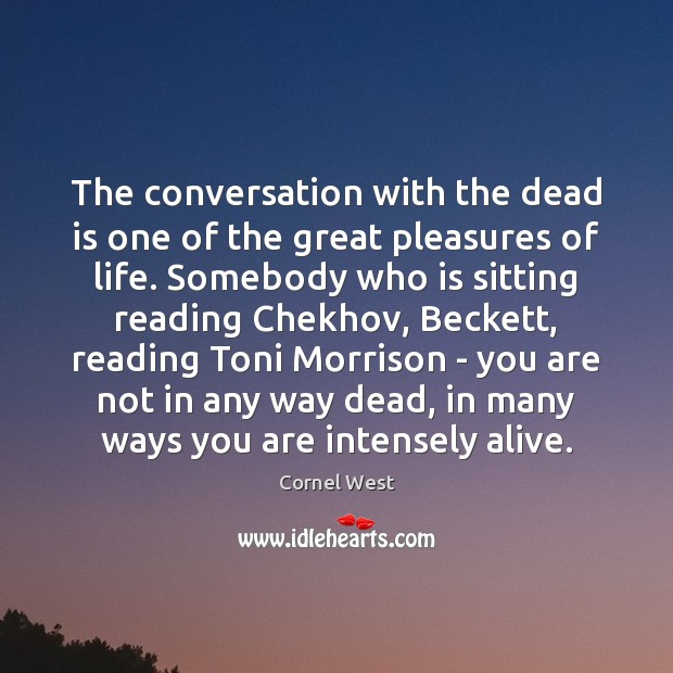 Image, The conversation with the dead is one of the great pleasures of