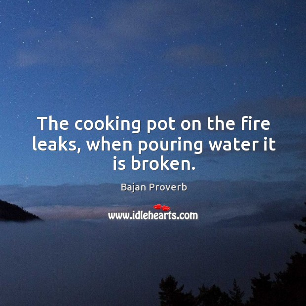The cooking pot on the fire leaks, when pouring water it is broken. Image