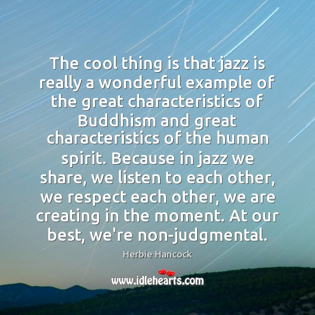 The cool thing is that jazz is really a wonderful example of Image