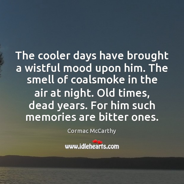 Image, The cooler days have brought a wistful mood upon him. The smell